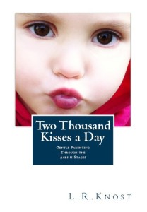 Two Thousand Kisses a Day-Gentle Parenting Through the Ages and Stages