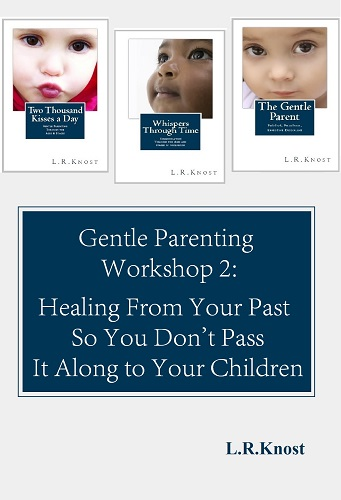 Gentle Parenting Workshop 2: Healing From Your Past So You Don't Pass It Along To Your Children