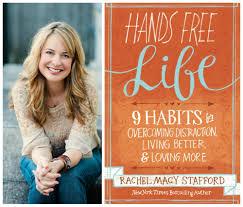 Rachel Macy Stafford Hands Free Mama Hands Free Life
